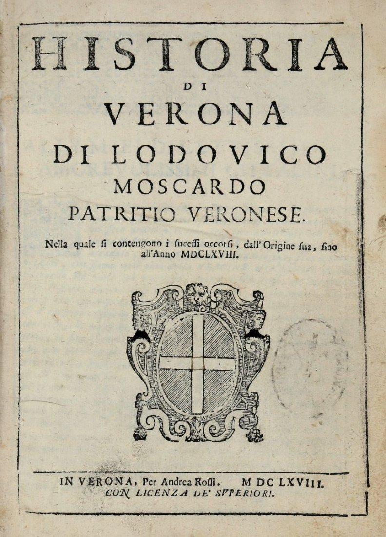 Moscardo Lodovico. Historia di Verona... In Verona: Per