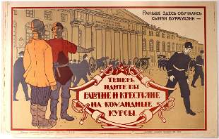Propaganda Poster Now you go  the workers and peasants