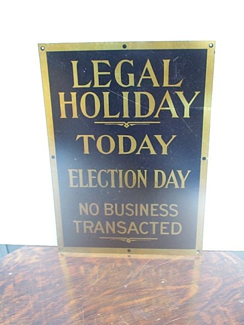 507: Tin sign Legal Holiday Today, Election Day.  Measu