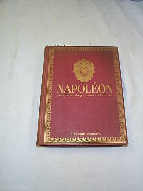 1003: Napoleon par G.Lacour-Gayet membre de l'institut.