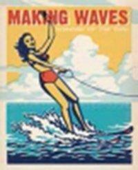 MAKING WAVES METAL SIGN