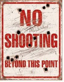 NO SHOOTING METAL SIGN