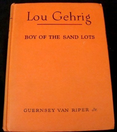 353: Lou Gehrig Boy of the Sand Lots, First Ed.
