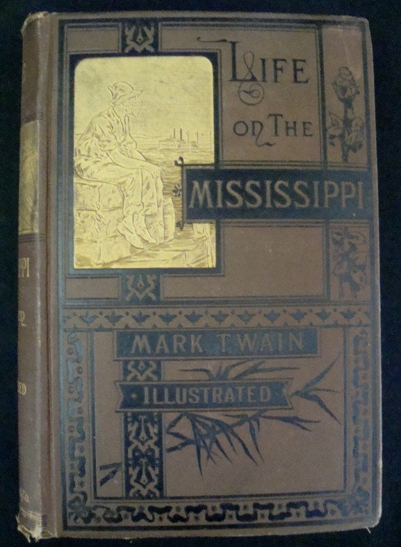 18: 1883 Life on the Mississippi by M. Twain, 1st Ed, 1