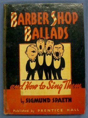 Barber Shop Ballads By S. Spaeth, Signed