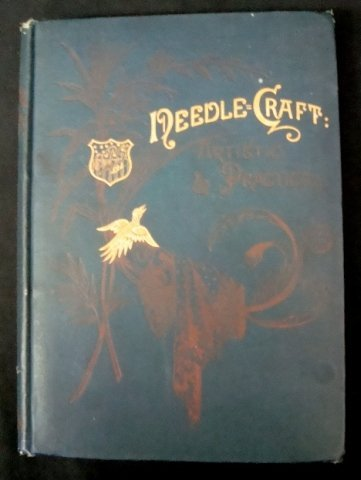 12: Needle-Craft: Artistic and Practical, 1889