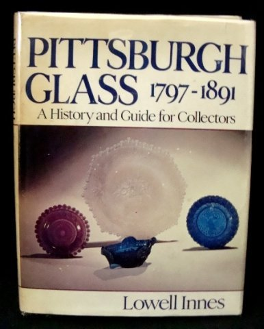 17: Pittsburgh Glass 1797-1891 A History and Guide