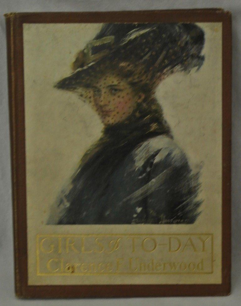 Girls of To-Day Clarence F. Underwood Hardbound Oct.190