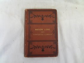 Mason Long: The Converted Gambler First Edition