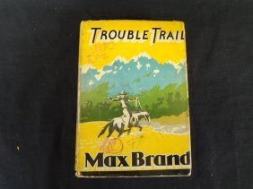 "Max Brand ""trouble Trail"" With Dust Jacket 1937"