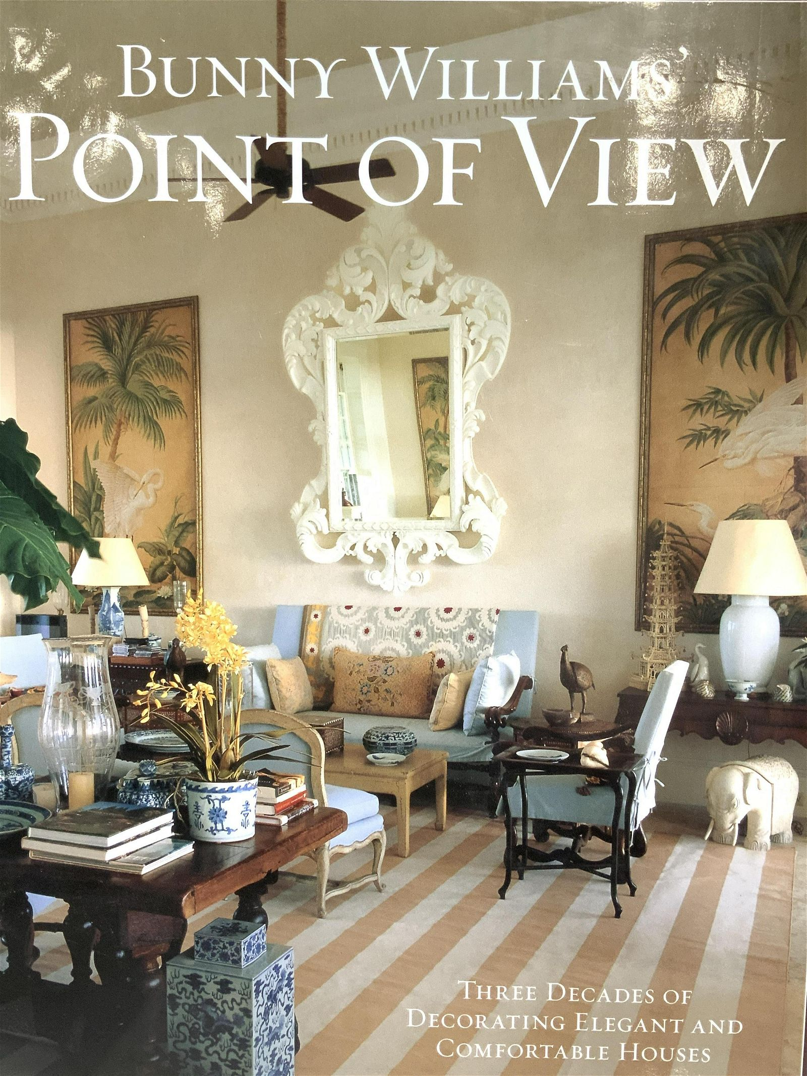 Decorating Book, Bunny Williams' Point of View