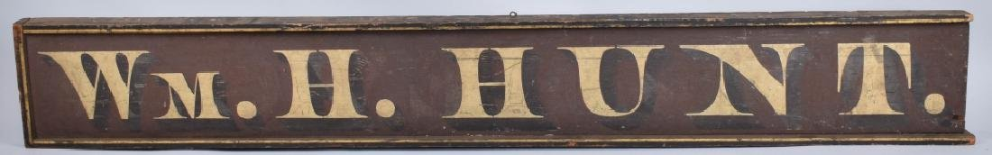 EARLY WOOD WM. H. HUNT TRADE SIGN