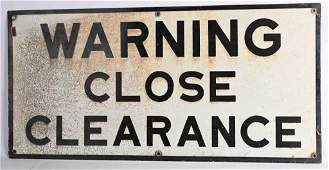 WARNING CLOSE CLEARANCE PORCELAIN SIGN