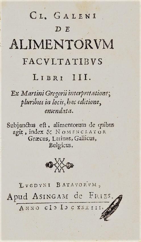 Medicine and Dietetics. GALENUS. De Alimentorum...