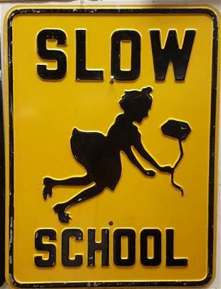 Heavy Steel Embossed Slow School sign