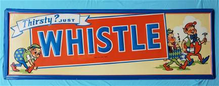 1948 Thirsty Just Whistle Tin Sign