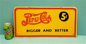 Pepsi Cola Bigger and Better 5 cents Sign