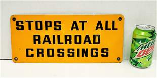 Stops At All Railroad Crossings Porcelain Sign