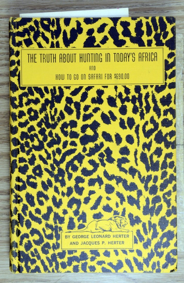Herter 1st Ed The Truth About Hunting in Today's Africa