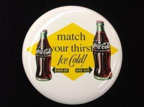 "N.o.s. Porcelain 16"" Coca-cola Button"