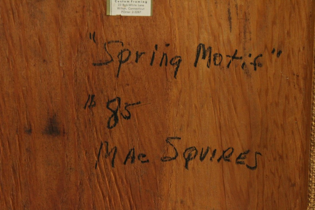 Mac Squires, Oil/B Signed and Titled: Spring Motife - 6