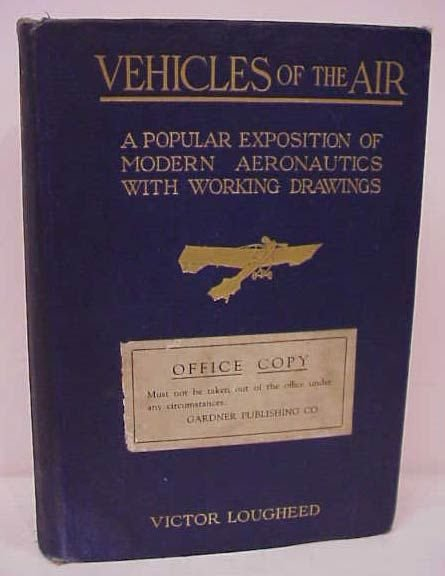 1021A: VEHICLES OF THE AIR BY VICTOR LOUGHEED, SECOND E