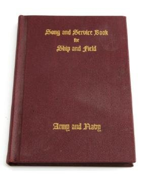 WWII ARMY AND NAVY SONG AND SERVICE BOOK