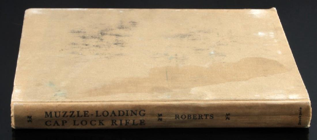 THE MUZZLE LOADING CAP LOCK RIFLE BY NED H ROBERTS