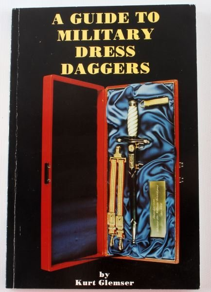 A GUIDE TO MILITARY DRESS DAGGERS BY K GLEMSER