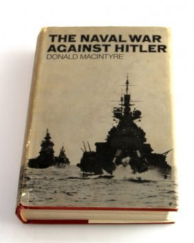 The Naval War Against Hitler By Donald Macintyre