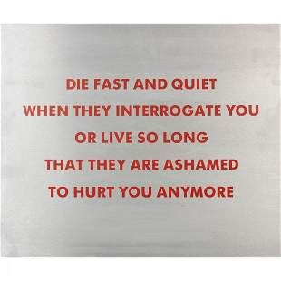 837: Jenny Holzer Die fast and quiet...