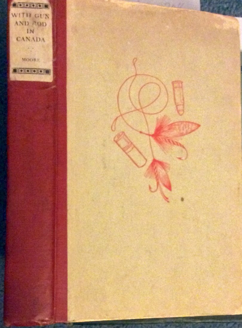 ANTIQUE 1922 Hardcover Canadian Hunting & Fishing Book
