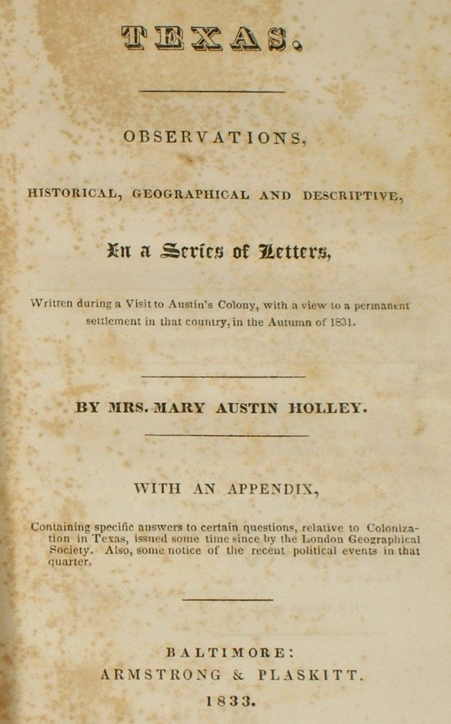 Mary Austin Holley, 1784-1846; Texas; Observations, His