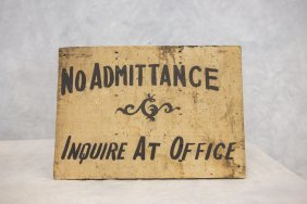 "Painted Wood ""no Admittance Inquire At Office"" Sign,"
