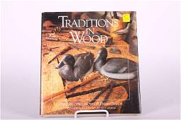 Traditions In Wood A History of Wildfowl Decoys in