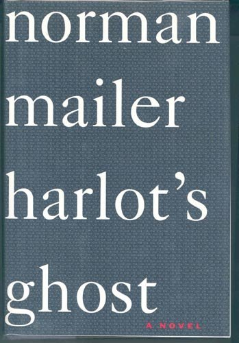 4410: NORMAN MAILER SIGNED BOOK - HARLOT'S GHOST
