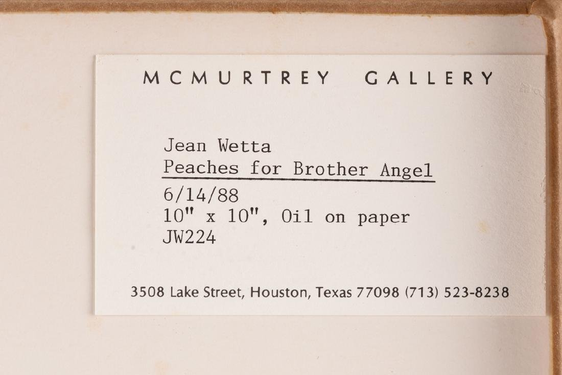 "JEAN WETTA (American 20th Century) A PAINTING, ""Peaches - 8"