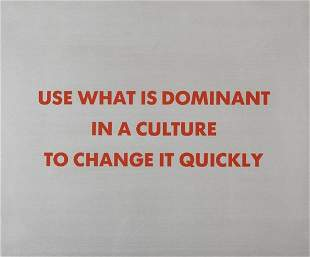 316: JENNY HOLZER, Use What is Dominant in a Culture to