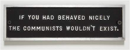 317: JENNY HOLZER, If you had behaved nicely..., from T