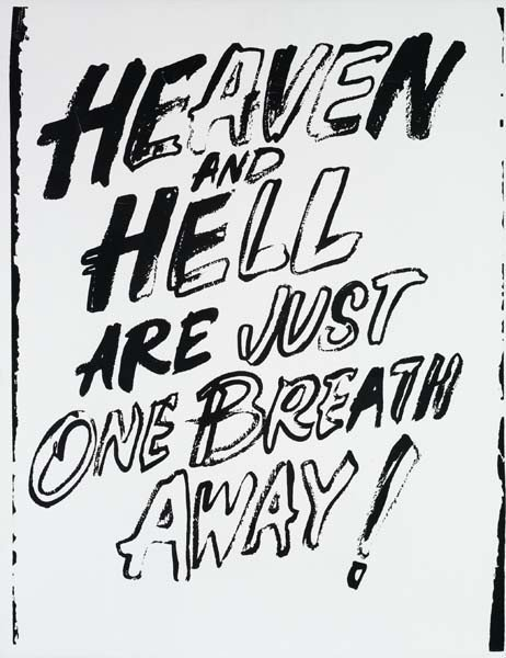 119: ANDY WARHOL, Heaven and hell are just one breath a