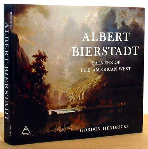 7: Albert Bierstadt: Painter of the American West