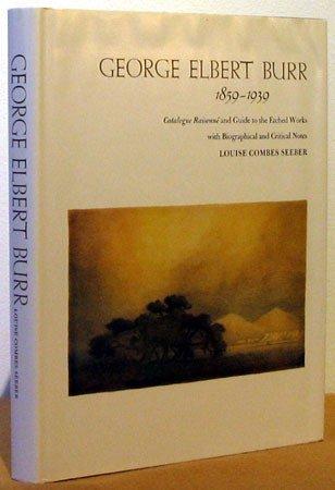 16: George Elbert Burr 1859-1939: Catalogue Raisonne