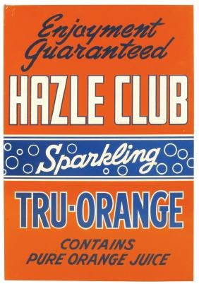 Soda fountain sign, Hazel Club Tru-Orange 2-sided metal