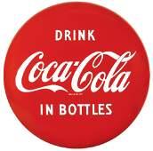 "Coca-Cola button sign, ""Drink Coca-Cola in Bottles,"""