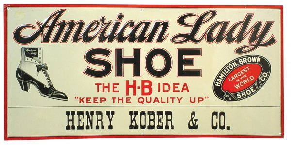 463: American Lady Shoe sign w/adv from Henry Kober & C