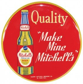 Mitchell's Beer Button Sign, A Crystaline Enameled