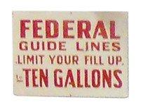 Petroliana, Federal 10 Gallon Limit Metal Sign, Used Du