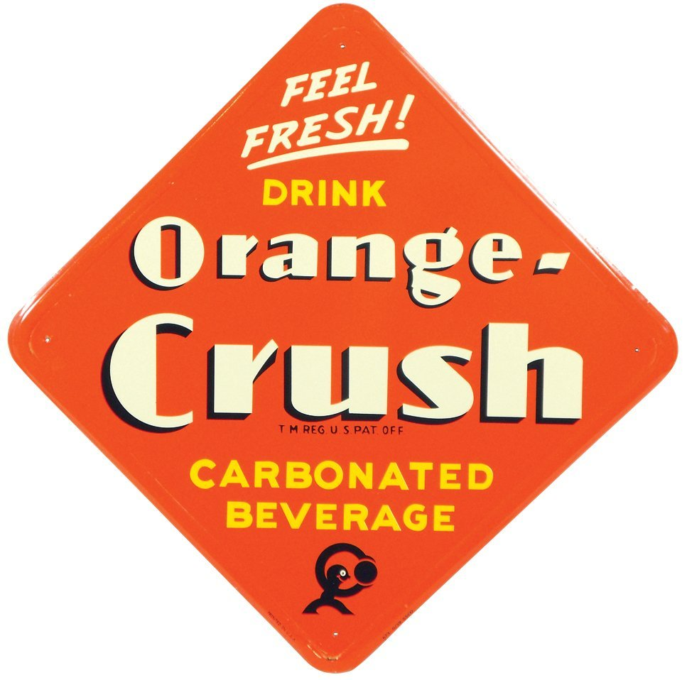 "Soda fountain sign, ""Feel Fresh! Drink Orange-Crush,"""