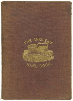 21A: Angler's Hand-Book (The), Containing