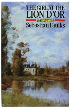 7C: Faulks (Sebastian) The Girl at the Lion D'Or